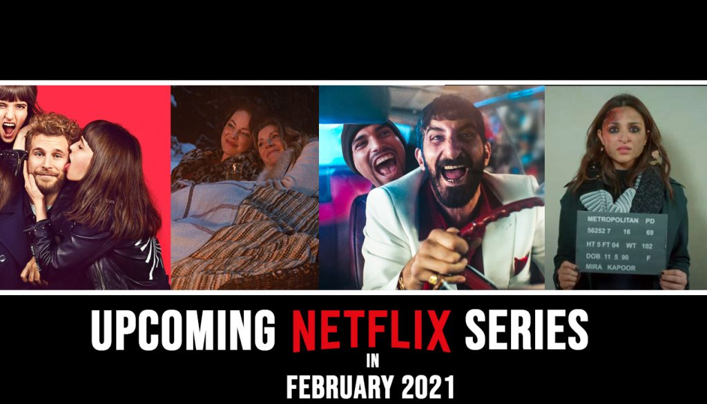 Upcoming Netflix Series in February 2021