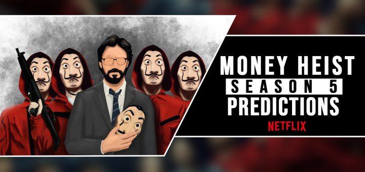 money heist predictions season 5
