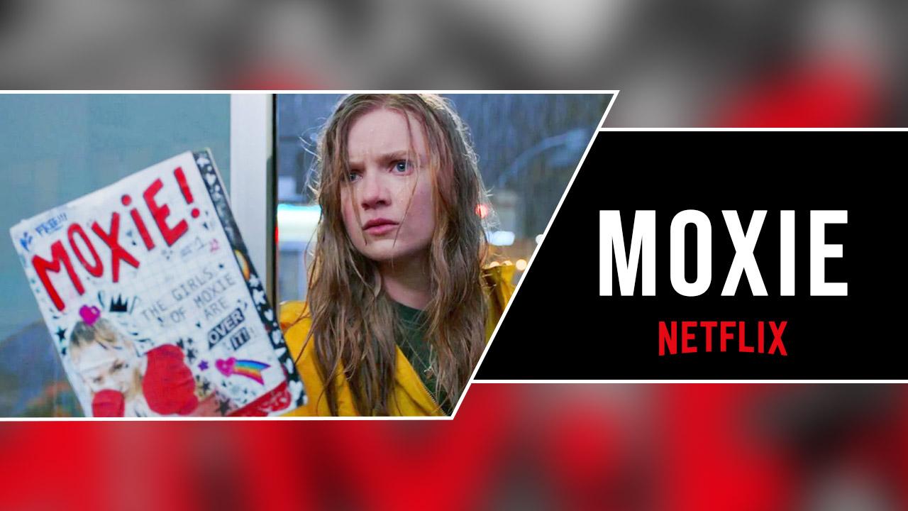 Moxie Movie on Netflix: Trailer, Release Date, Cast & Plot - Online Dayz