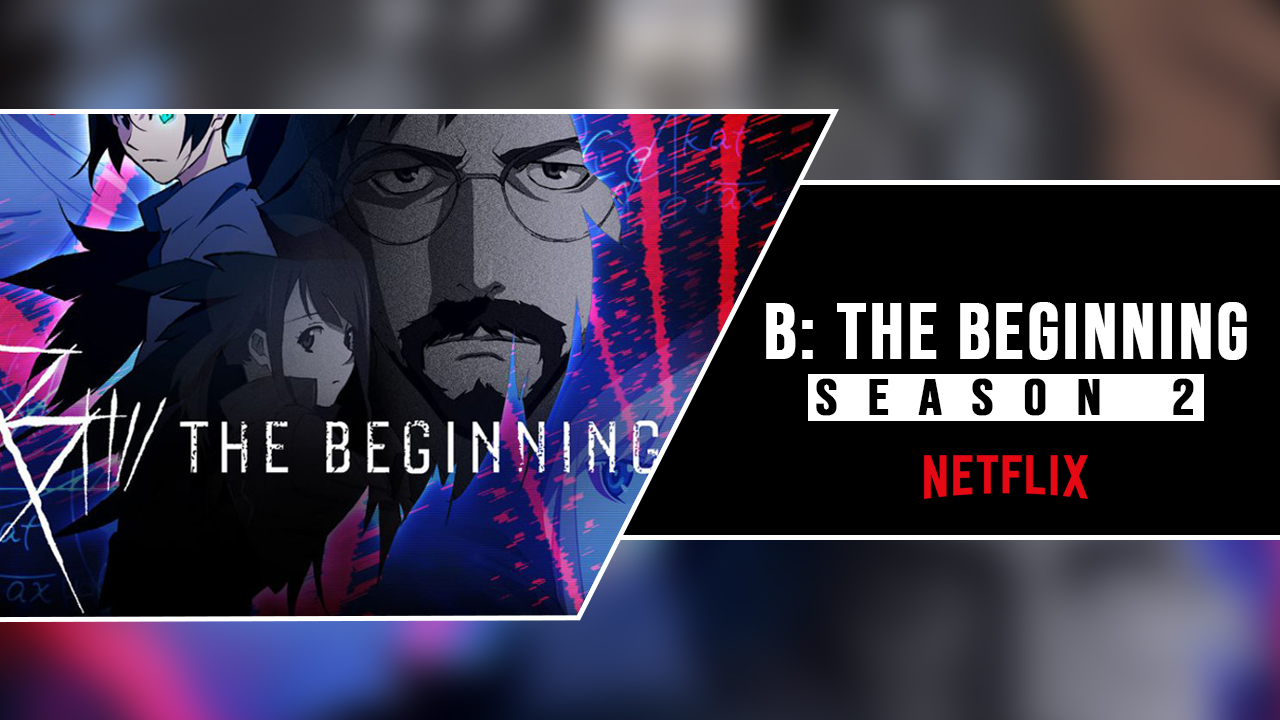 B The Beginning Characters: Season 2 Release Date, Trailer - cover