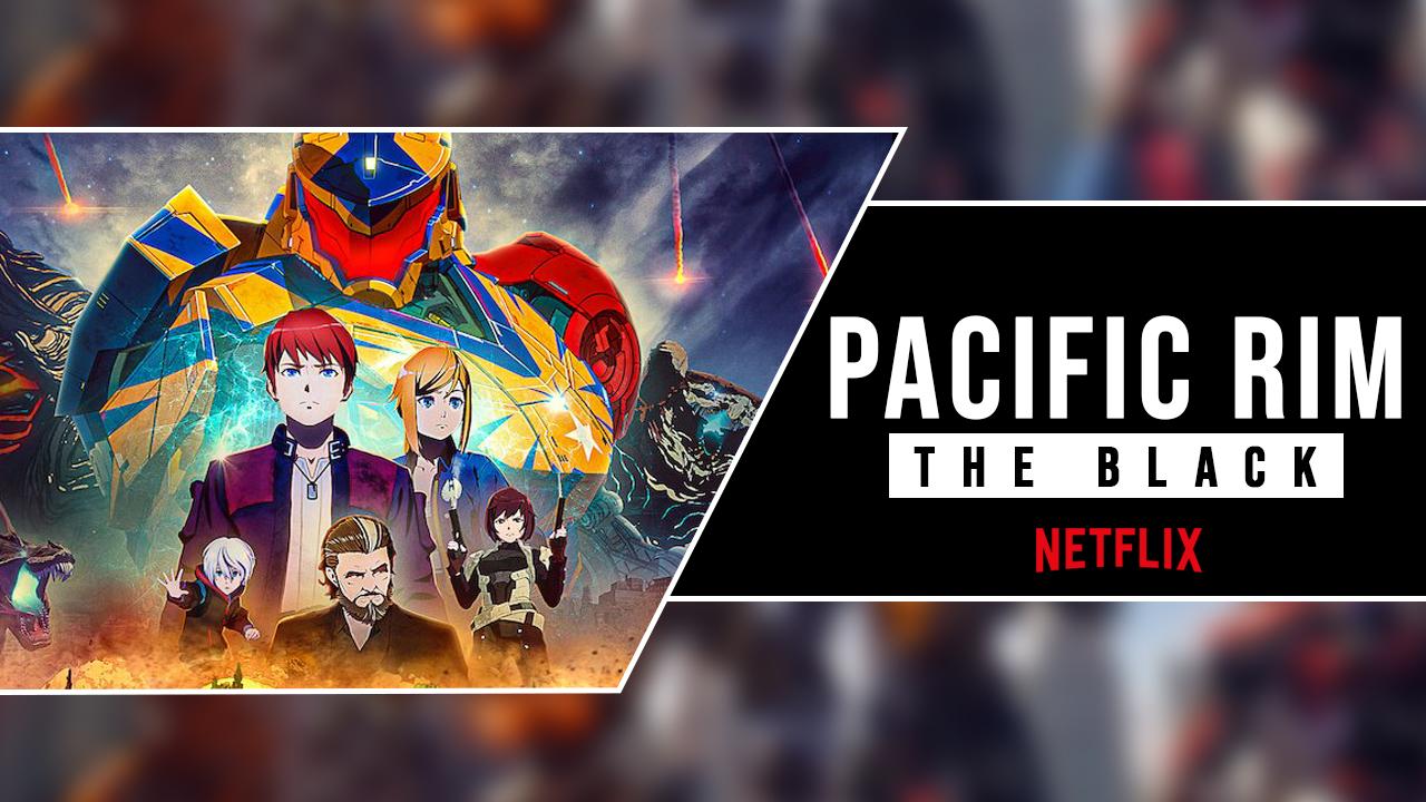 Pacific Rim: The Black | Full Movie On Netflix, Cast & Plot cover image