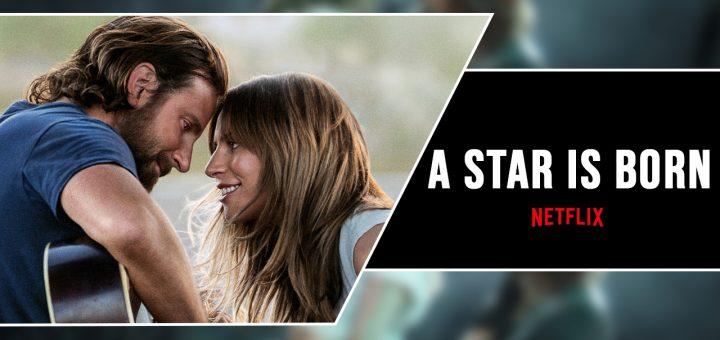 A Star Is Born Movie on Netflix