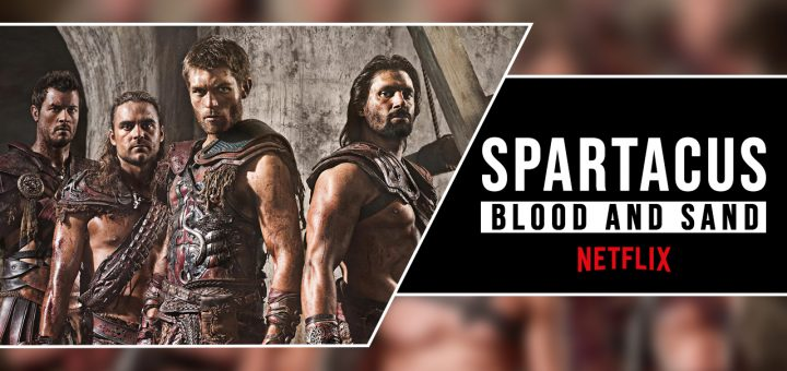 Spartacus Blood And Sand on Netflix Cast All Episodes