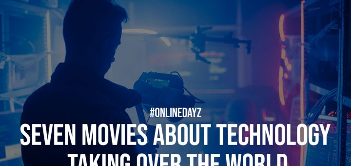 Seven Movies About Technology Taking Over the World