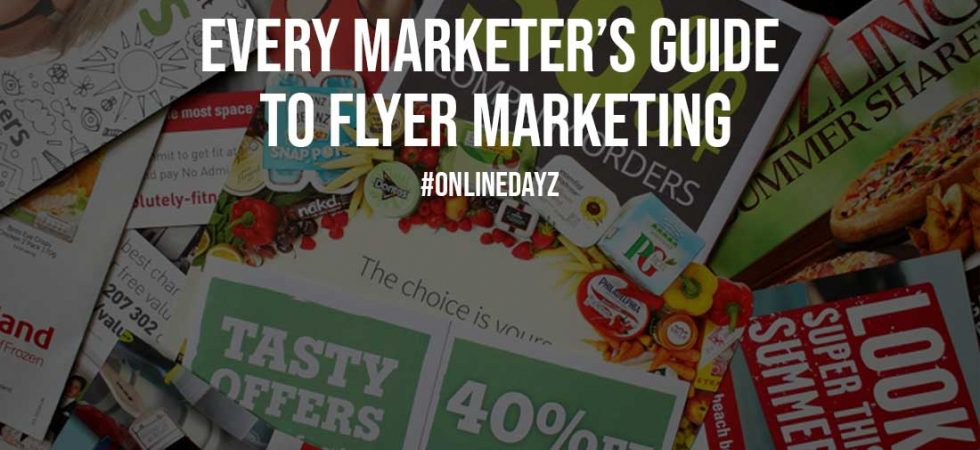 Every Marketers Guide to Flyer Marketing