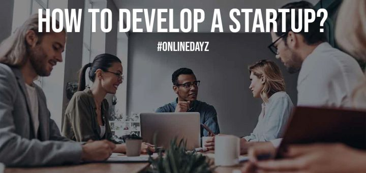 How to Develop a Startup